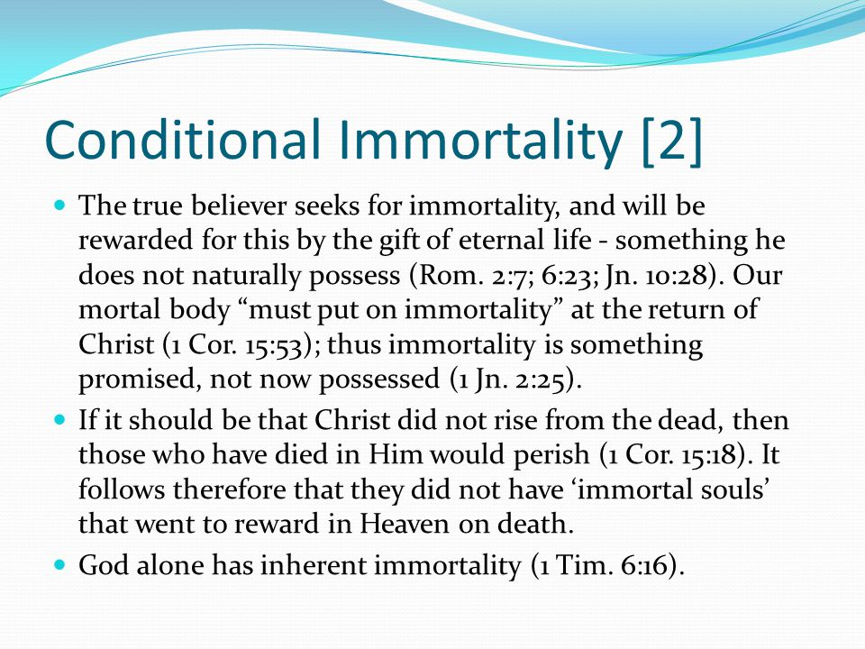 Conditional Immortality [2]